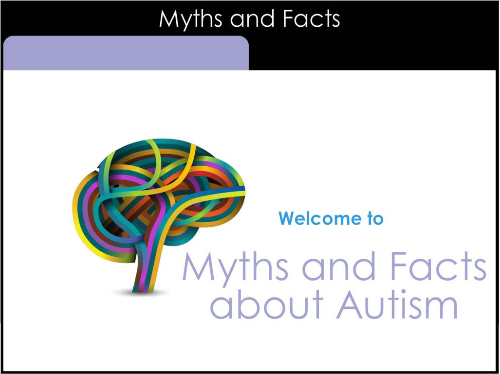 Myths and Facts about Autism